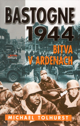 Bastogne 1944, Bitva v Arden.