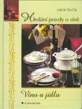 Víno a jídlo - hledání pravdy