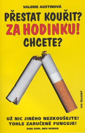 Přestat kouřit?  Za hodinku! Chcete?