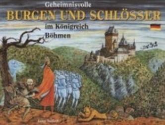 Geheimnisvolle burgen und schlosser im konigreich Böhmen