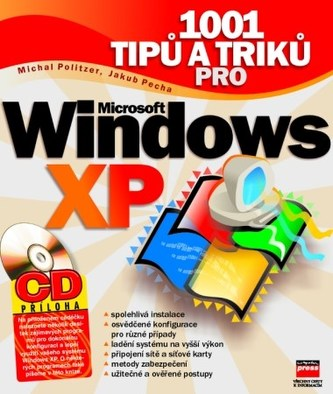 1001 tipů a triků pro Microsoft Windows XP + CD - Michal Politzer