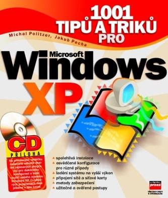 1001 tipů a triků pro Microsoft Windows XP - Michal Politzer
