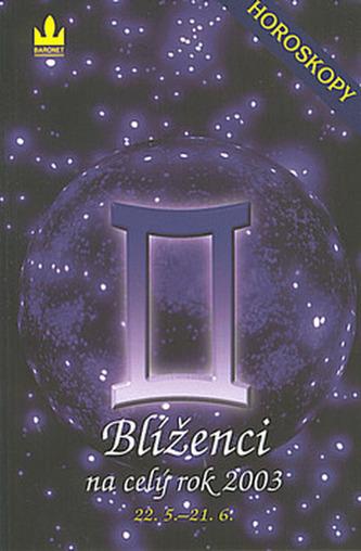Horoskopy 2003 Blíženci  BARON