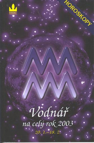 Horoskopy 2003 Vodnář  BARONET