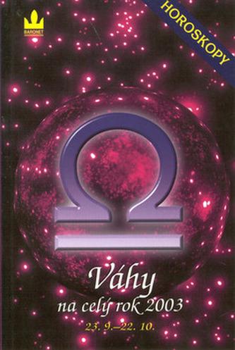 Horoskopy 2003 Váhy    BARONET