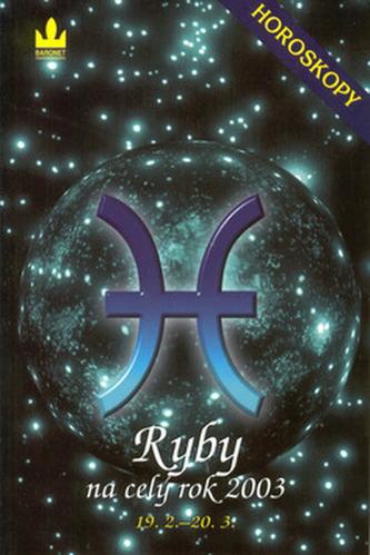 Horoskopy 2003 Ryby    BARONET