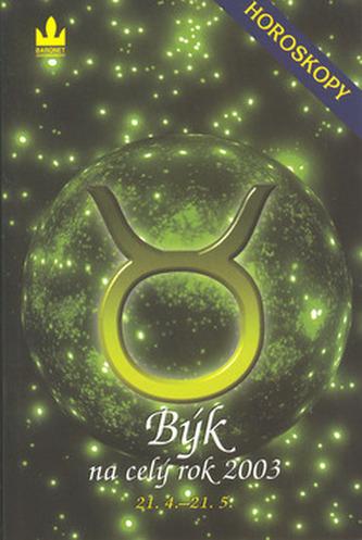 Horoskopy 2003 Býk     BARONET