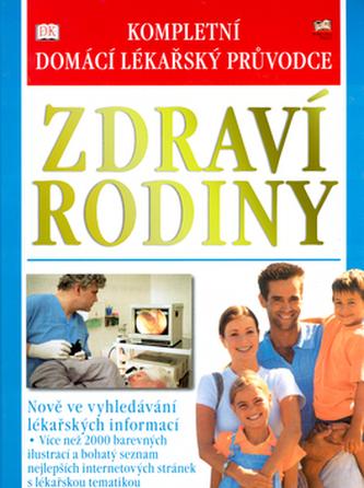 Zdraví rodiny Kompletní domácí lékařský průvodce