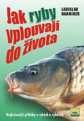 Jak ryby vplouvají do života