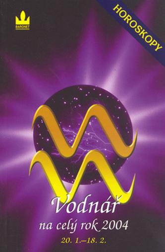 Horoskopy 2004 Vodnář  BARONET
