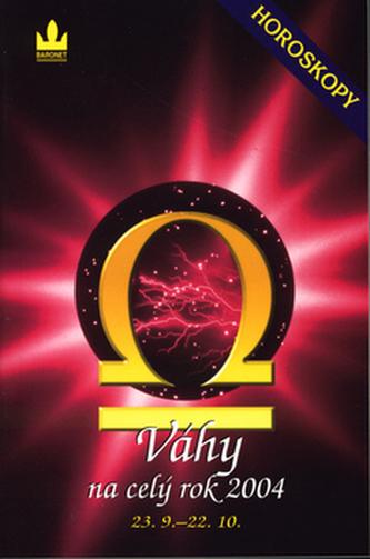 Horoskopy 2004 Váhy    BARONET