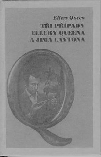 Tři případy Ellery Queena ...