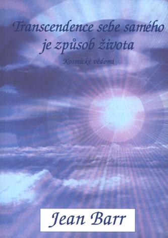Transcendence sebe samého je způsob života - Kosmické vědomí
