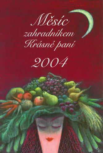 Měsíc zahradníkem Krásné paní 2004