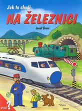 Jak to chodí na železnici