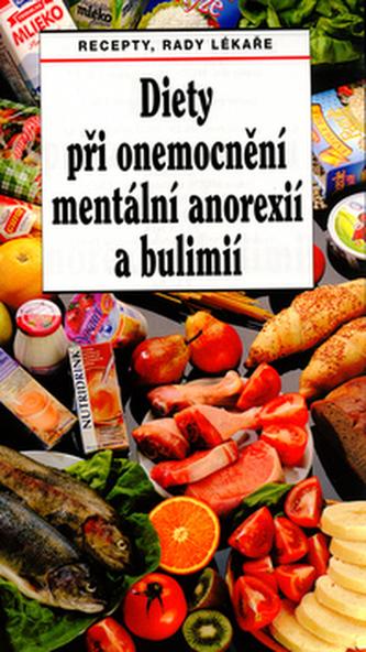 Diety při onemocnění mentální anorexií a bulimií - Dagmar Benešová