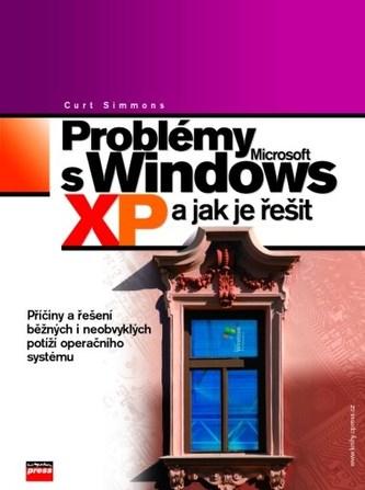 Problémy s Microsoft Windows XP a jak je řešit