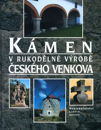 Kámen v rukodělné výrobě českého venkova