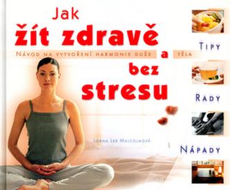 Jak žít zdravě a bez stresu