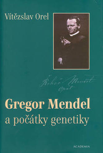 Gregor Mendel a počátky genetiky