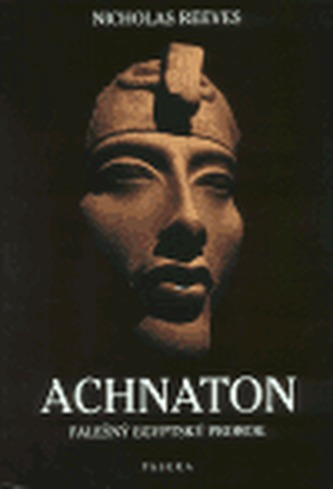 Achnaton Falešný egyptský pr.