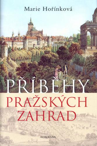Příběhy pražských zahrad