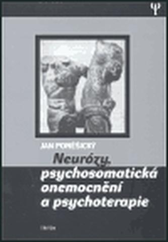 Neurózy, psychosomatická onemocnění a psychoterapie