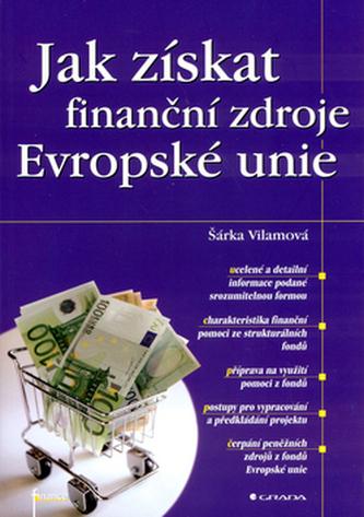 Jak získat finanční zdroje Evropské unie