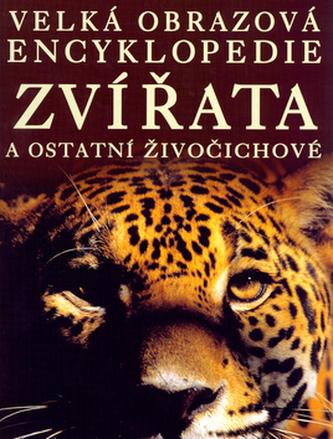 Velká obrazová encyklopedie Zvířata a ostatní živočichové