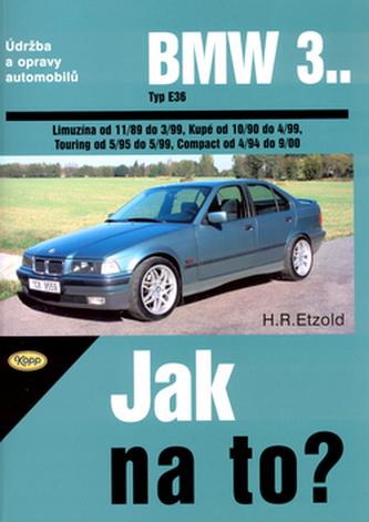 BMW 3.. Typ E36, Limuzína od 11/89 do 3/99, Kupé od 10/90..., Touring, Compact..