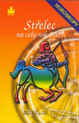 Horoskopy na celý rok 2005 Střelec