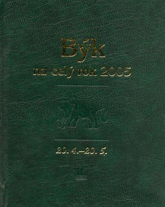 Býk na celý rok 2005
