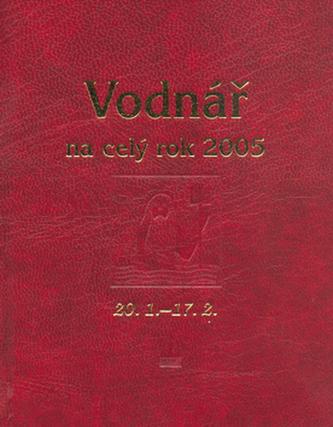 Vodnář na celý rok 2005