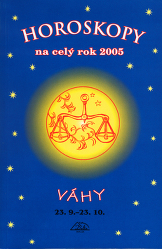 Horoskopy na celý rok 2005 Váhy