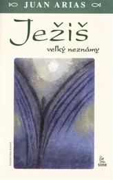 Ježiš veľký neznámy