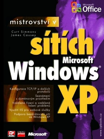 Mistrovství v sítích Microsoft Windows XP - Curt Simmons