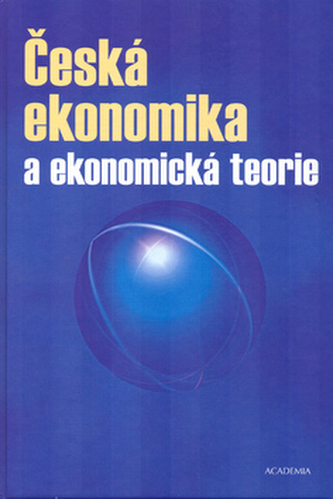 Česká ekonomika a ekonomická teorie + CD