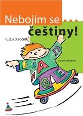 Nebojím se češtiny! 1., 2. a 3. ročník