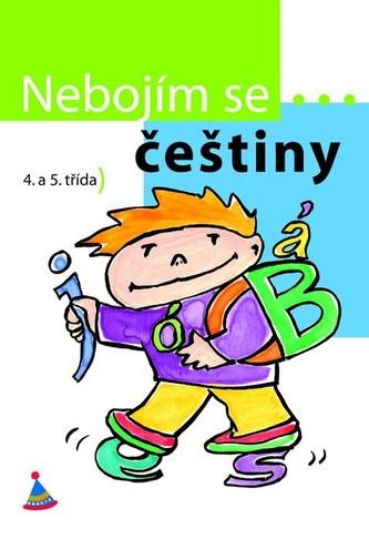 Nebojím se češtiny! 4. a 5. ročník