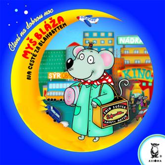 Myš Bláža na cestě za blahobytem