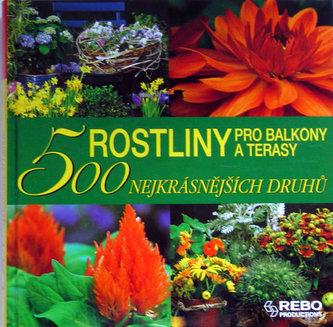 Rostliny pro balkony a terasy - 500 nejkrásnějších druhů