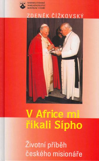 V Africe mi říkali Sípho