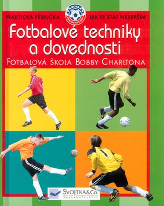 Fotbalové techniky a dovednost