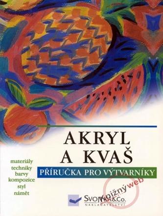 Akryl a kvaš-příručka pro výtvarníky