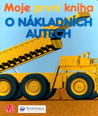 Moje první kniha o nákladních autech