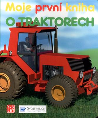 Moje první kniha o traktorech