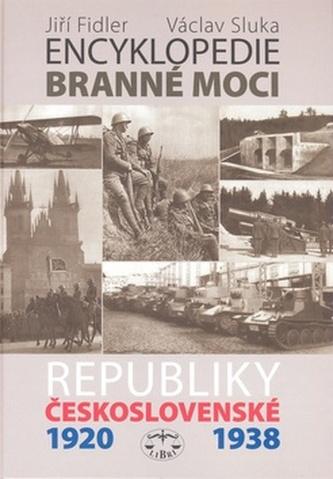 Encyklopedie branné moci Republiky československé 1920-1938 - Jiří Fidler