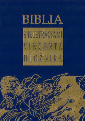 Biblia s ilustráciami Vincenta Hložníka