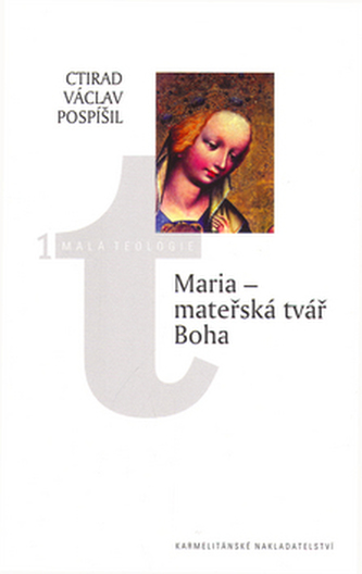 Maria - mateřská tvář Boha