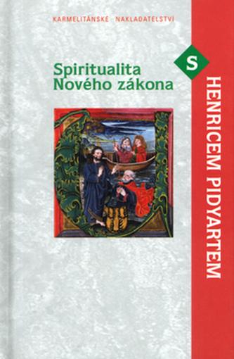 Spiritualita Nového zákona s Henricem Pidyartem